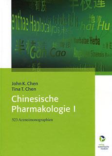 Chinesische Pharmakologie I/John K. Chen / Tina T. Chen