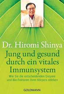Jung und gesund durch ein vitales Immunsystem/Hiromi Shinya