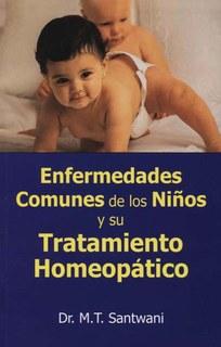 Enfermedades Comunes De Los Niños Y Su Tratamiento Homeopático/M.T. Santwani