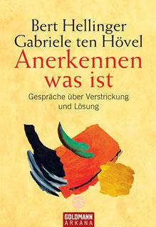 Anerkennen was ist/Bert Hellinger / Gabriele Hövel