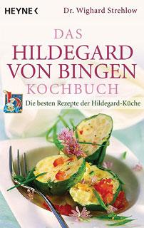 Das Hildegard von Bingen Kochbuch/Wighard Strehlow