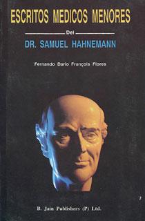 Escritos Médicos Menores Del Dr. Samuel Hahnemann/Fernando Flores Villalva
