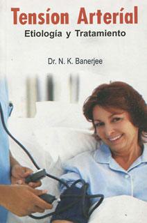 Tensión Arterial Etiología y Tratamiento/N. K. Banerjee