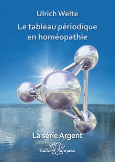 Le tableau périodique en homéopathie/Ulrich Welte