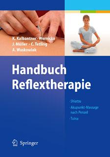 Handbuch Reflextherapie/Karin Kalbantner-Wernicke / Johannes Müller / Christiane Tetling / Astrid Waskowiak