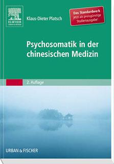 Psychosomatik in der Chinesischen Medizin/Klaus-Dieter Platsch