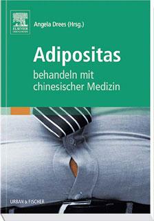 Adipositas behandeln mit chinesischer Medizin/Angela Drees