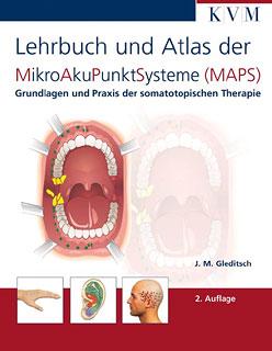 Lehrbuch und Atlas der MikroAkuPunktSysteme (MAPS)/Jochen M. Gleditsch