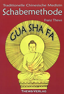 Schabemethode Gua Sha Fa in der TCM/Franz Thews