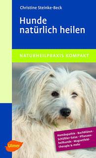 Hunde natürlich heilen/Christine Steinke-Beck