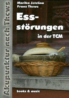 Essstörungen in der TCM/Marika Jetelina / Franz Thews