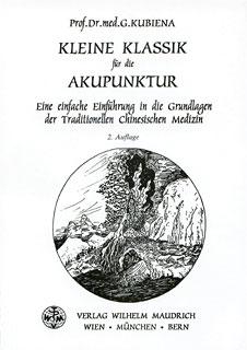 Kleine Klassik für die Akupunktur/Gertrude Kubiena