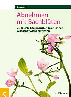 Abnehmen mit Bachblüten/Jörg Pantel