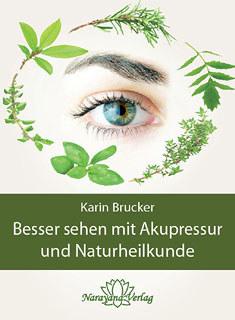 Besser sehen mit Akupressur und Naturheilkunde/Karin Brucker