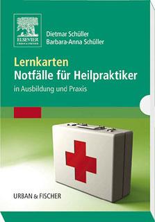 Lernkarten Notfälle für Heilpraktiker, Dietmar Schüller / Barbara-Anna Schüller