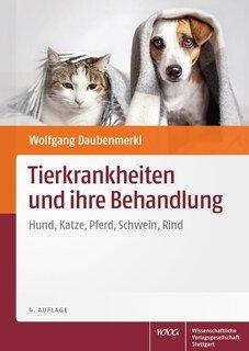 Tierkrankheiten und ihre Behandlung/Wolfgang Daubenmerkl