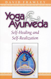 Yoga & Ayurveda, David Frawley
