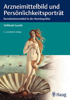 Arzneimittelbild und Persönlichkeitsporträt/Willibald Gawlik