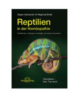 Reptilien in der Homöopathie - Restposten/Rajan Sankaran / Meghna Shah