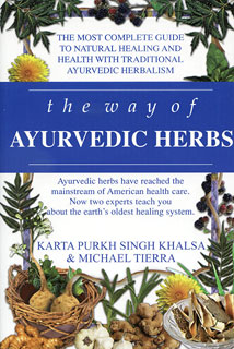 The Way of Ayurvedic Herbs/Karta Purkh Singh Khalsa / Michael Tierra