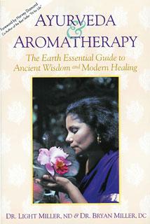 Ayurveda & Aromatherapy/Light Miller / Bryan Miller