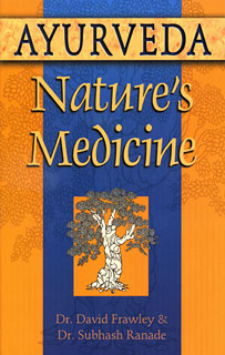 Ayurveda, Nature's Medicine/David Frawley / Subhash Ranade