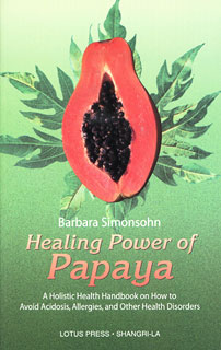 Healing Power of Papaya/Barbara Simonsohn