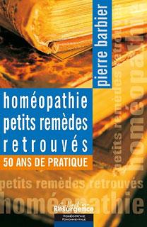 Homéopathie : Petits remèdes retrouvés, Pierre Barbier