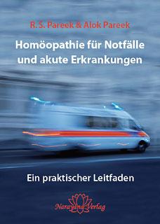 Homöopathie für Notfälle und akute Erkrankungen, Alok Pareek / R.S. Pareek