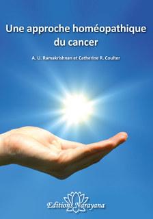 Une approche homéopathique du cancer - offre spéciale/A.U. Ramakrishnan / Catherine R. Coulter