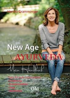 New Age Ayurveda - Mein Handbuch, Harsha Gramminger