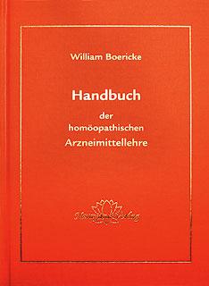 Handbuch der homöopathischen Arzneimittellehre, William Boericke