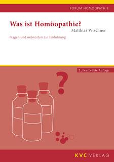 Was ist Homöopathie?/Matthias Wischner