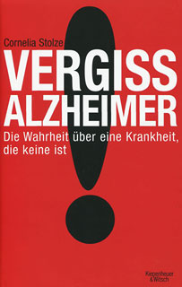 Vergiss Alzheimer!/Cornelia Stolze