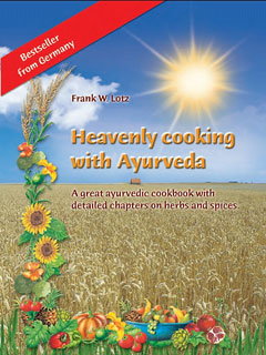 Heavenly cooking with Ayurveda, Frank W. Lotz