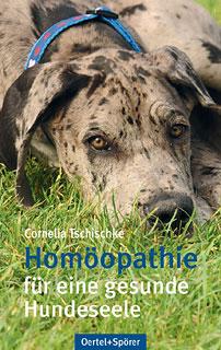 Homöopathie für eine gesunde Hundeseele/Cornelia Tschischke