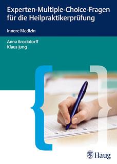 Experten-Multiple-Choice-Fragen für die Heilpraktikerprüfung/Anna Brockdorff / Klaus Jung