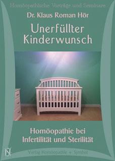 Unerfüllter Kinderwunsch - Homöopathie bei Infertilität und Sterilität - CD's/Klaus Hör