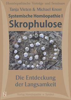 Systemische Homöopathie I - Skrophulose - Die Entdeckung der Langsamkeit - 8 CD's - Sonderangebot, Tanja Vieten / Michael Knorr