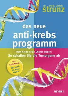 Das neue Anti-Krebs-Programm/Ulrich Strunz