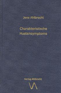 Charakteristische Hustensymptome/Jens Ahlbrecht