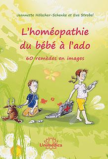 Jeannette Hölscher-Schenke / Eva Strobel: L'homéopathie du bébé à l'ado