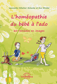 L'homéopathie du bébé à l'ado/Jeannette Hölscher-Schenke / Eva Strobel