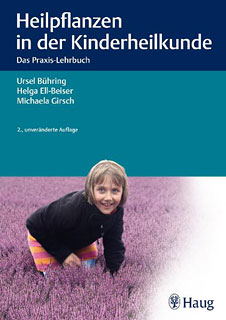 Heilpflanzen in der Kinderheilkunde, Ursel Bühring / Helga Ell-Beiser / Michaela Girsch