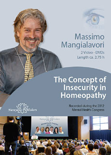 The Concept of Insecurity in Homeopathy - 2 DVDs, Massimo Mangialavori