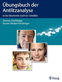 Übungsbuch der Antlitzanalyse/Thomas Feichtinger / Susana Niedan-Feichtinger
