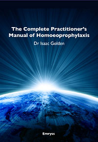 The Complete Practitioner's Manual of Homoeoprophylaxis/Isaac Golden