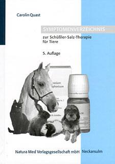 Symptomenverzeichnis zur Schüssler-Salz-Therapie für Tiere/Carolin Quast