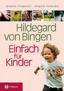 Hildegard von Bingen - Einfach für Kinder/Brigitte Pregenzer / Brigitte Schmidle