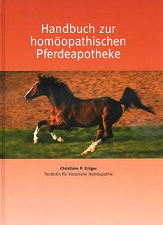 Handbuch zur homöopathischen Pferdeapotheke/Christiane P. Krüger